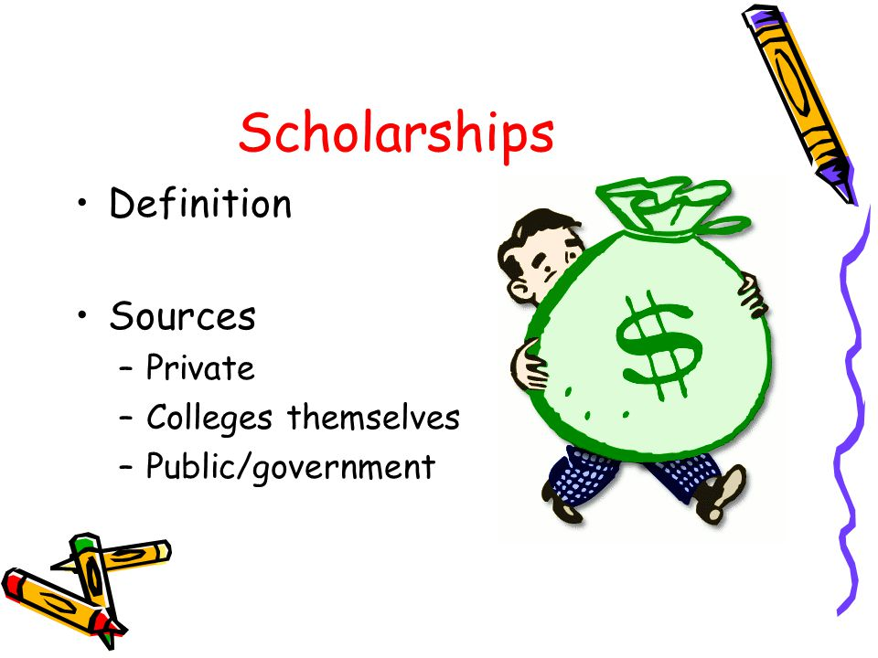 Scholarships Definition Sources Private Colleges themselves