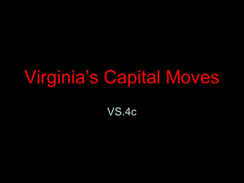Virginia's Capital Moves