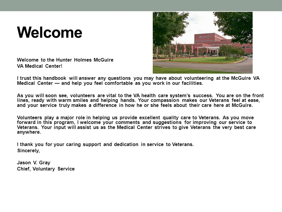 Welcome Welcome to the Hunter Holmes McGuire VA Medical Center!
