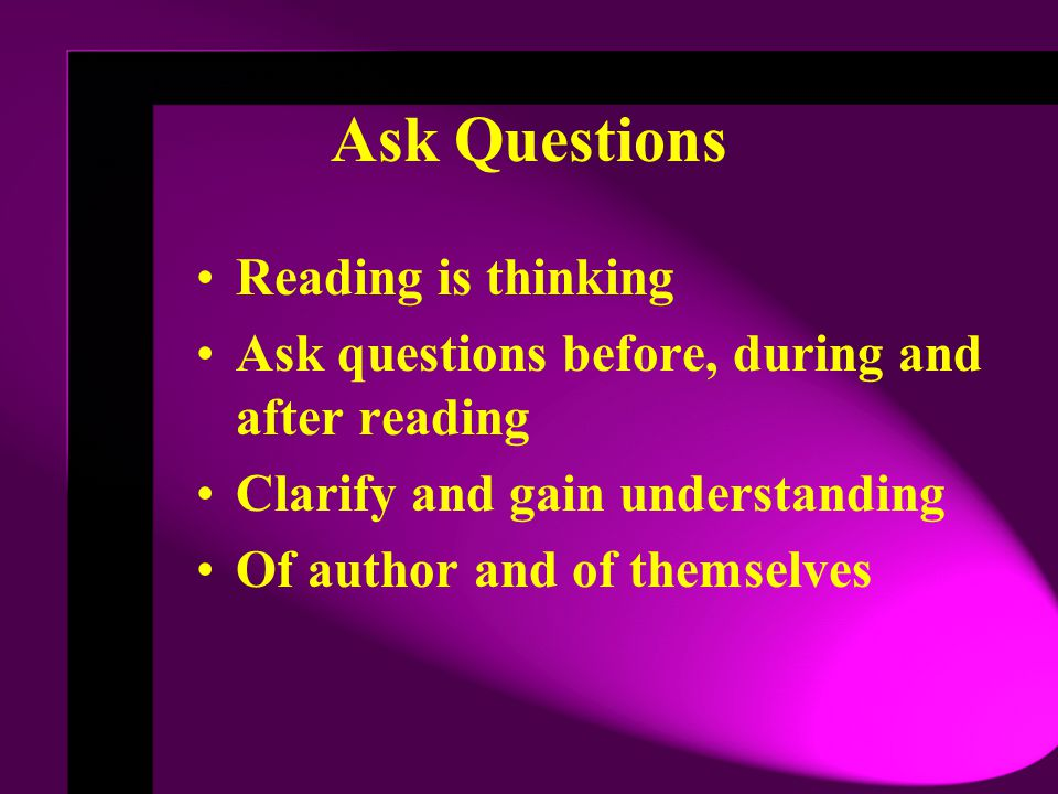 Ask Questions Reading is thinking
