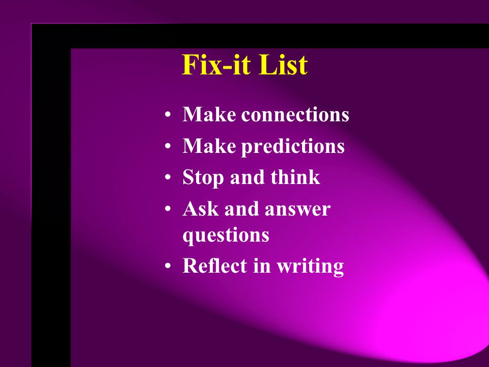Fix-it List Make connections Make predictions Stop and think