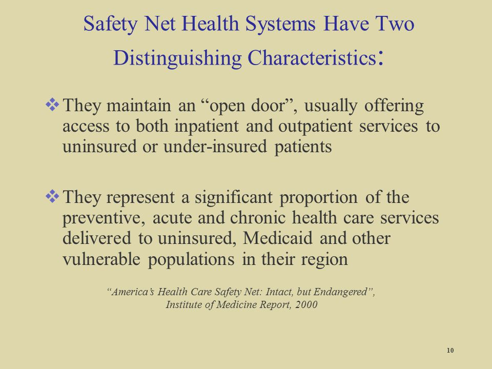 Safety Net Health Systems Have Two Distinguishing Characteristics: