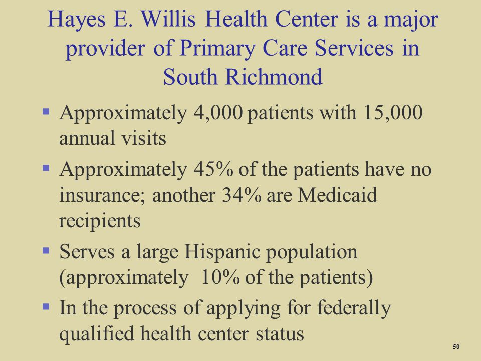 Hayes E. Willis Health Center is a major provider of Primary Care Services in South Richmond