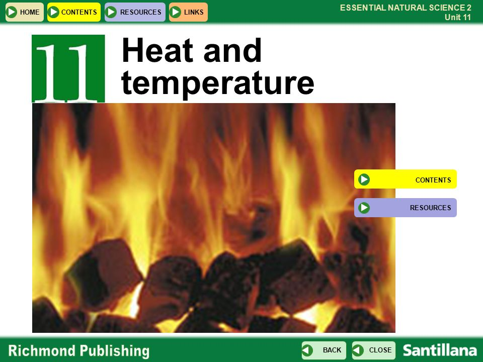 Heat and temperature CONTENTS RESOURCES