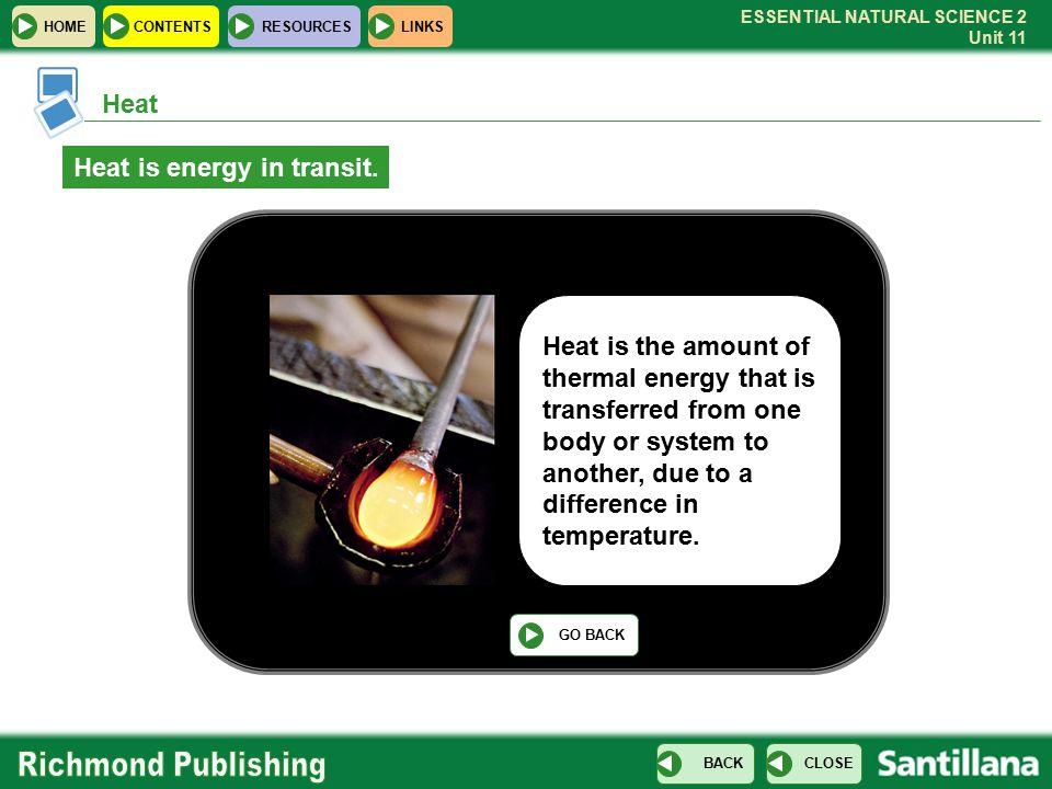 Heat is energy in transit.