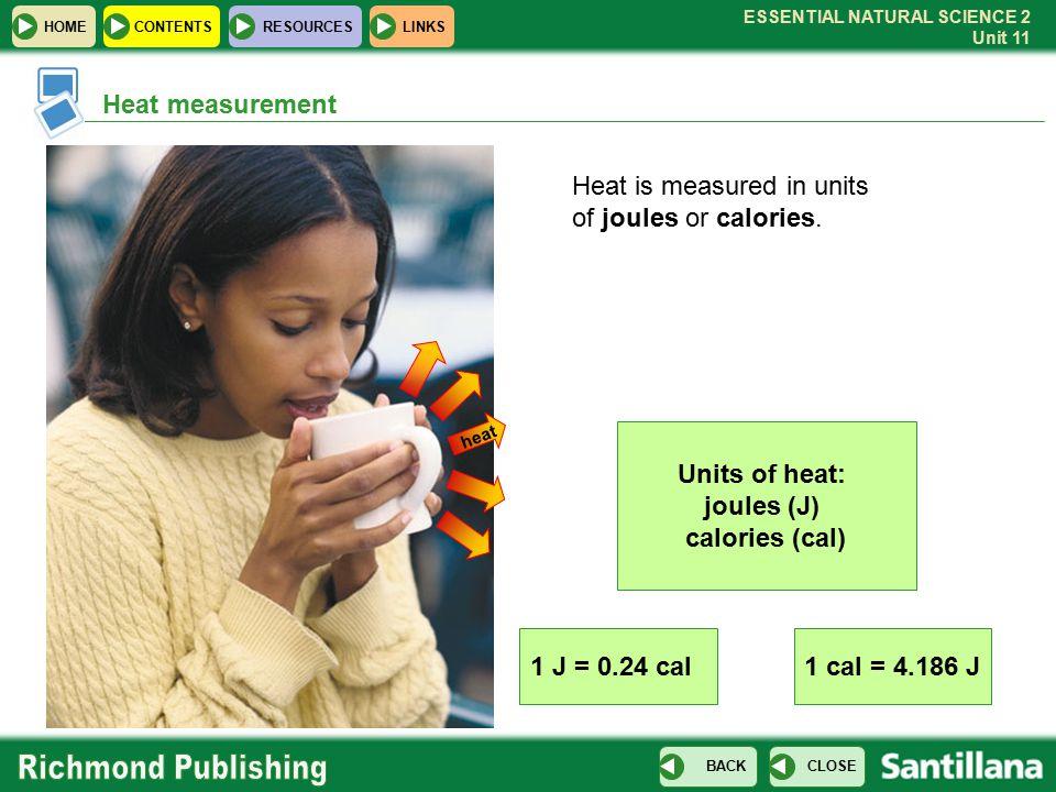 Units of heat: joules (J) calories (cal)