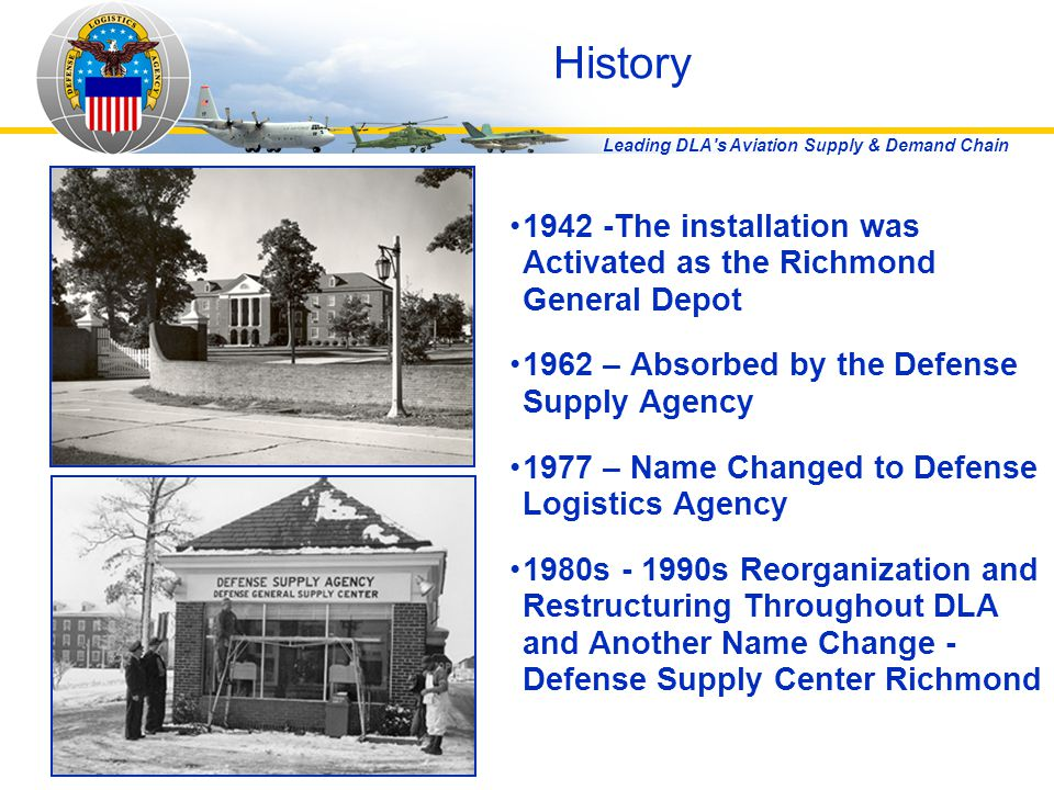 History 1942 -The installation was Activated as the Richmond General Depot. 1962 – Absorbed by the Defense Supply Agency.