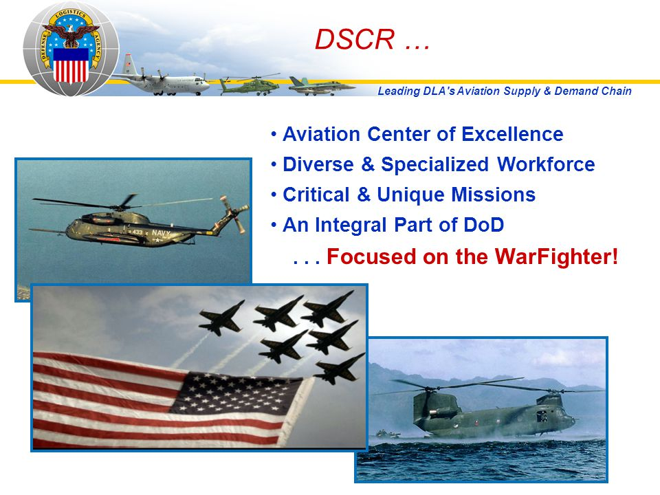 DSCR … Aviation Center of Excellence Diverse & Specialized Workforce
