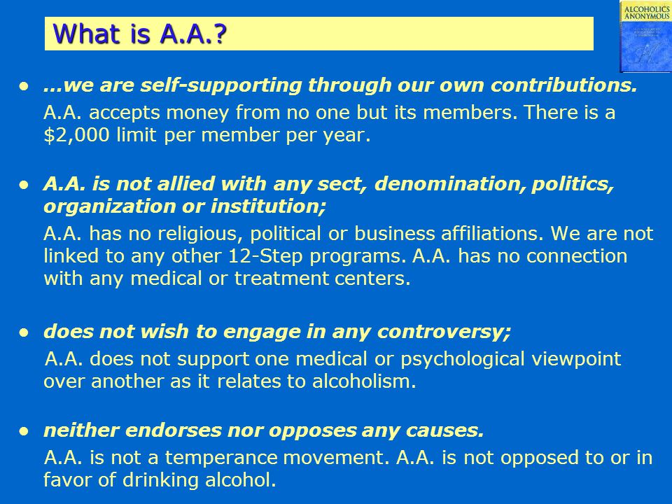 What is A.A. …we are self-supporting through our own contributions.