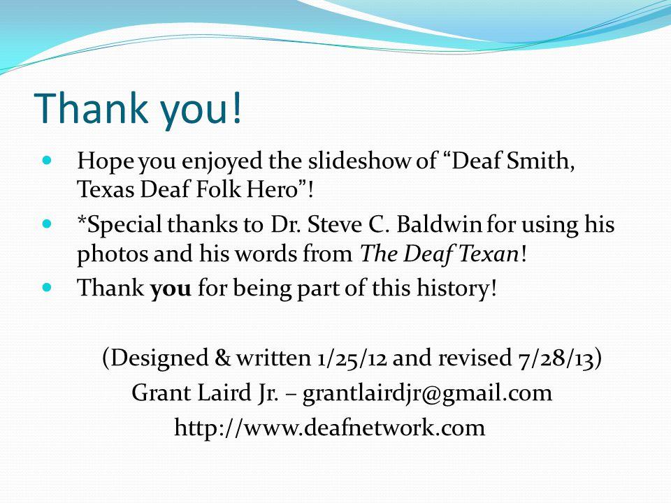 Thank you! Hope you enjoyed the slideshow of Deaf Smith, Texas Deaf Folk Hero !