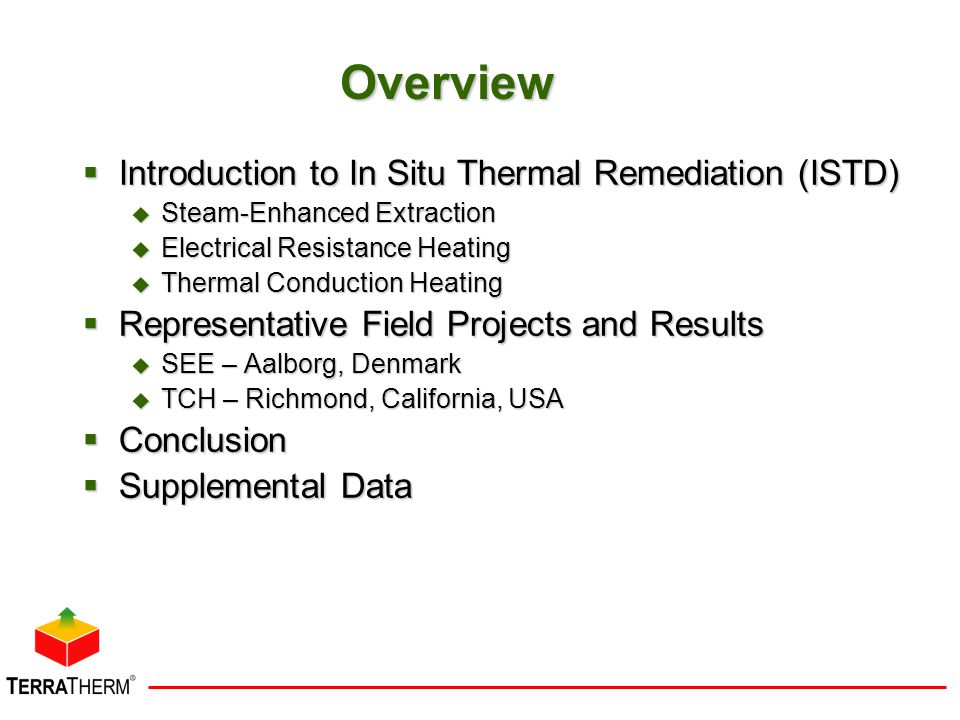Overview Introduction to In Situ Thermal Remediation (ISTD)