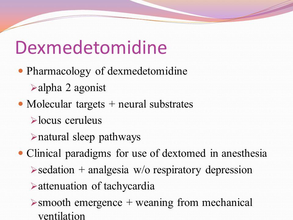 Dexmedetomidine Pharmacology of dexmedetomidine alpha 2 agonist