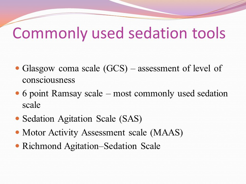 Commonly used sedation tools