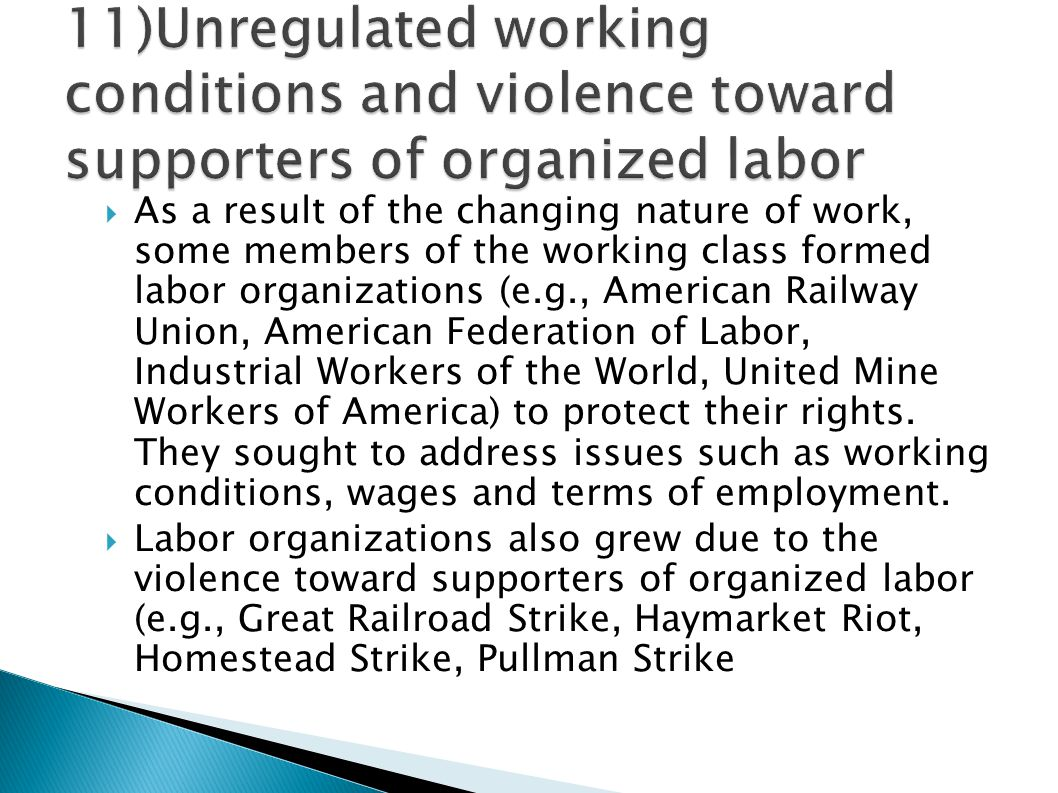 11)Unregulated working conditions and violence toward supporters of organized labor