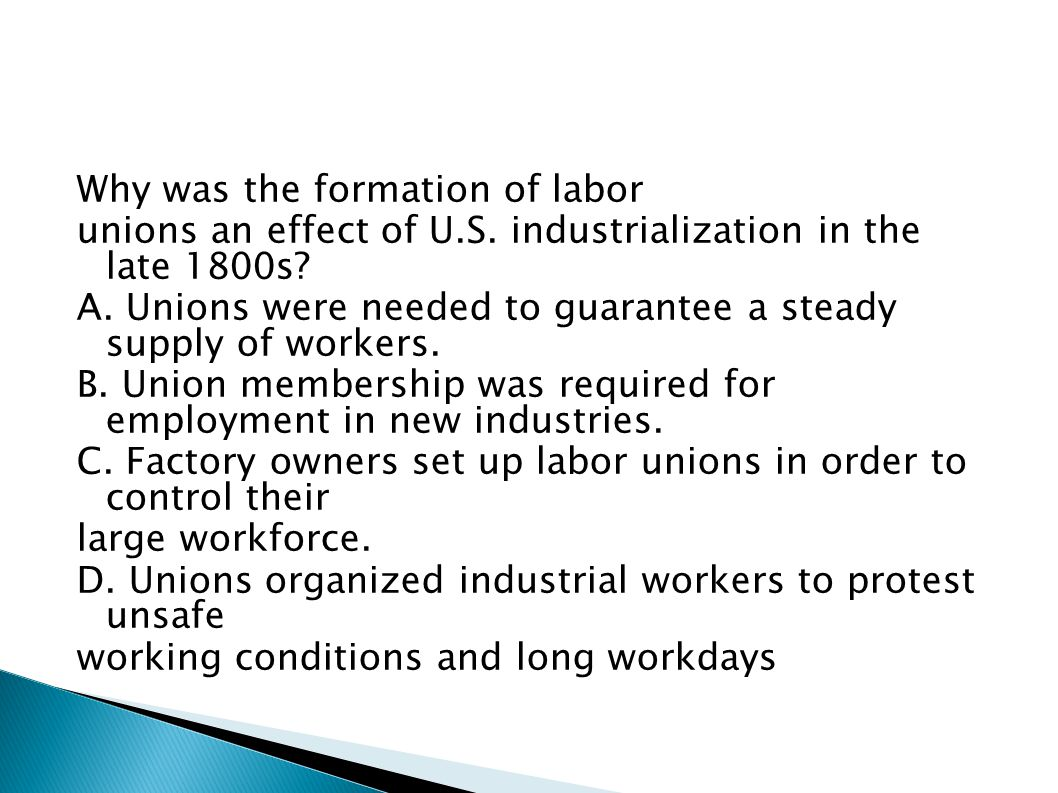 Why was the formation of labor unions an effect of U. S