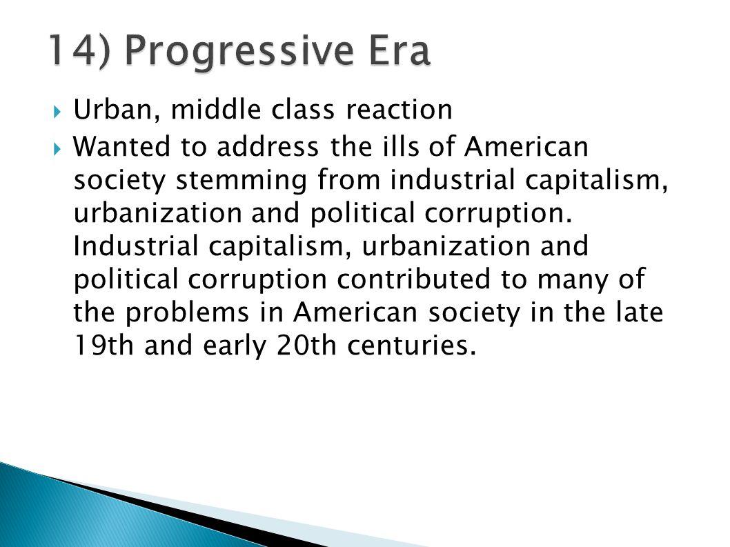 14) Progressive Era Urban, middle class reaction