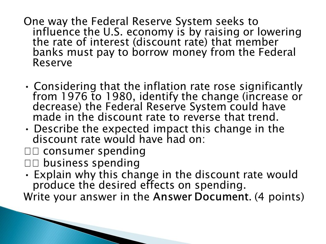 One way the Federal Reserve System seeks to influence the U. S