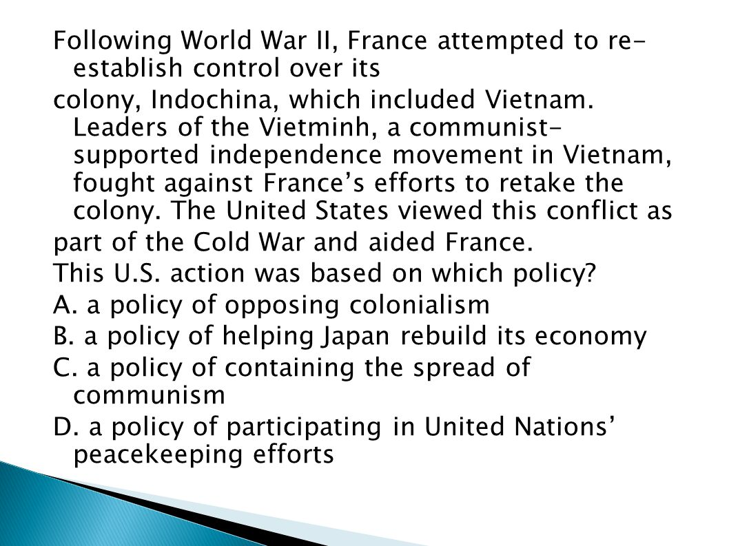 Following World War II, France attempted to re- establish control over its
