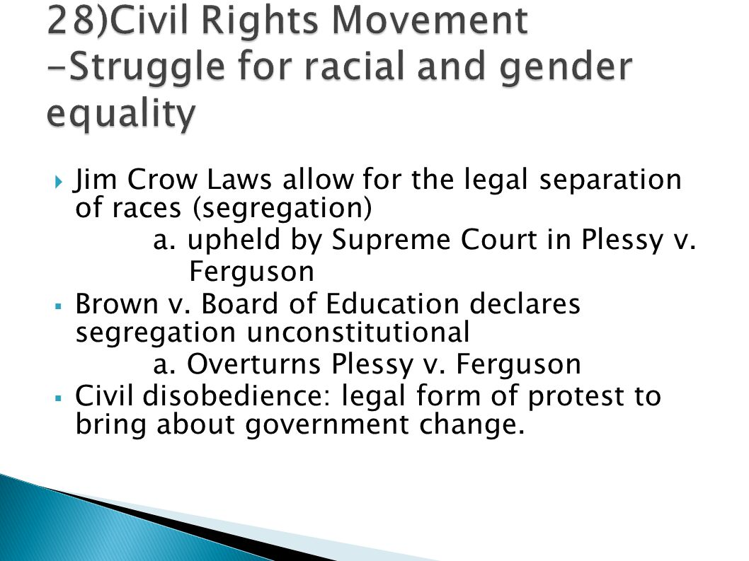 28)Civil Rights Movement -Struggle for racial and gender equality