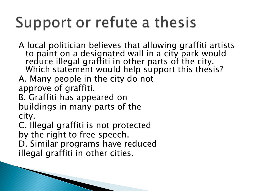 Support or refute a thesis