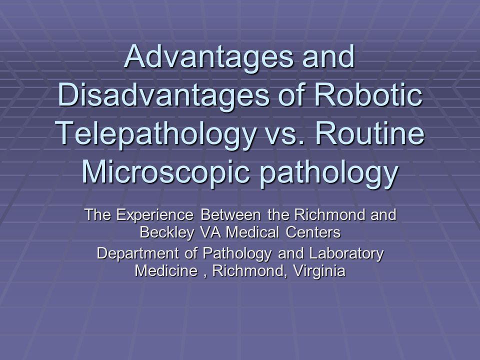 Advantages and Disadvantages of Robotic Telepathology vs