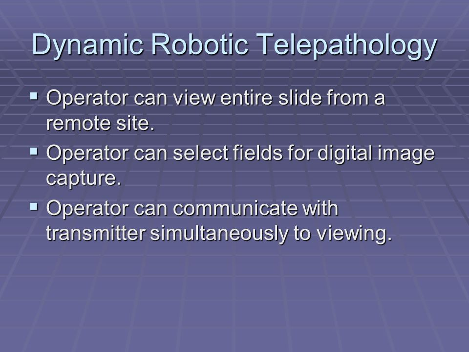 Dynamic Robotic Telepathology