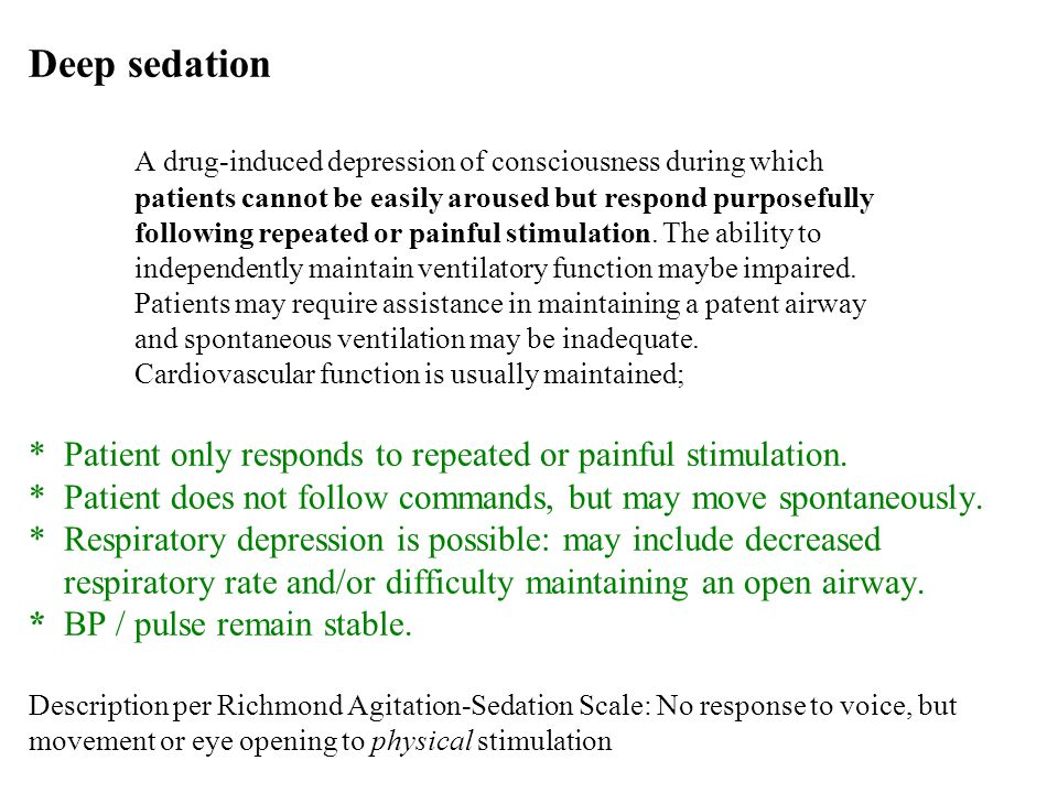 Deep sedation. A drug‑induced depression of consciousness during which