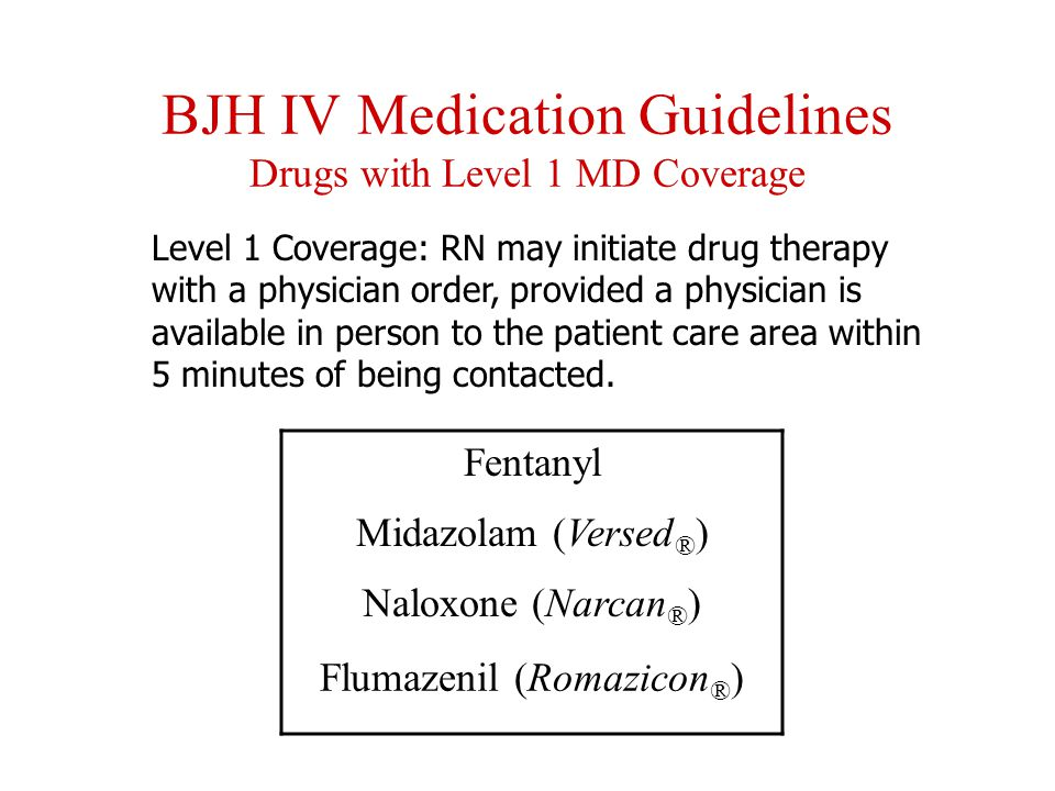 BJH IV Medication Guidelines Drugs with Level 1 MD Coverage