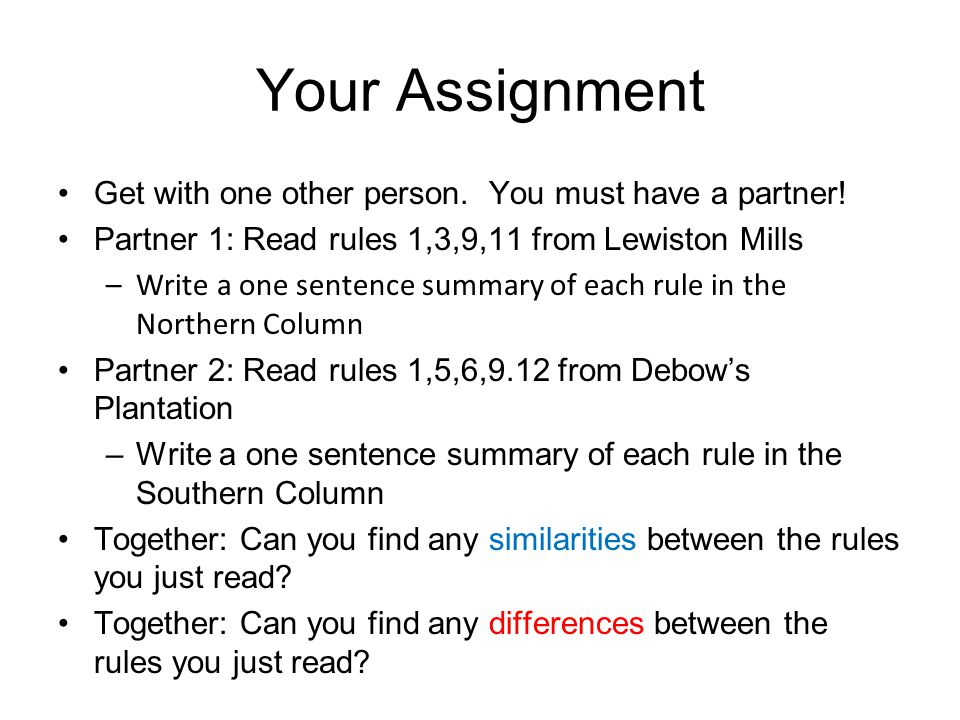 Your Assignment Get with one other person. You must have a partner!