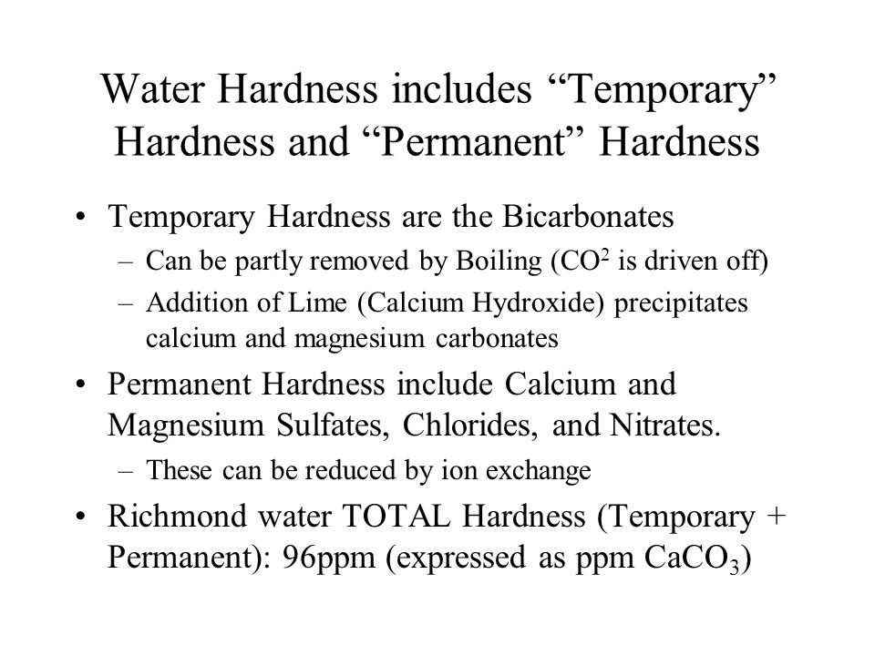 Water Hardness includes Temporary Hardness and Permanent Hardness