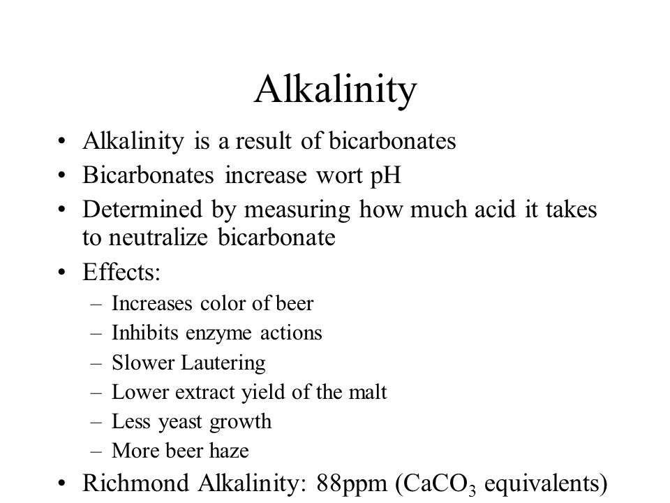 Alkalinity Alkalinity is a result of bicarbonates
