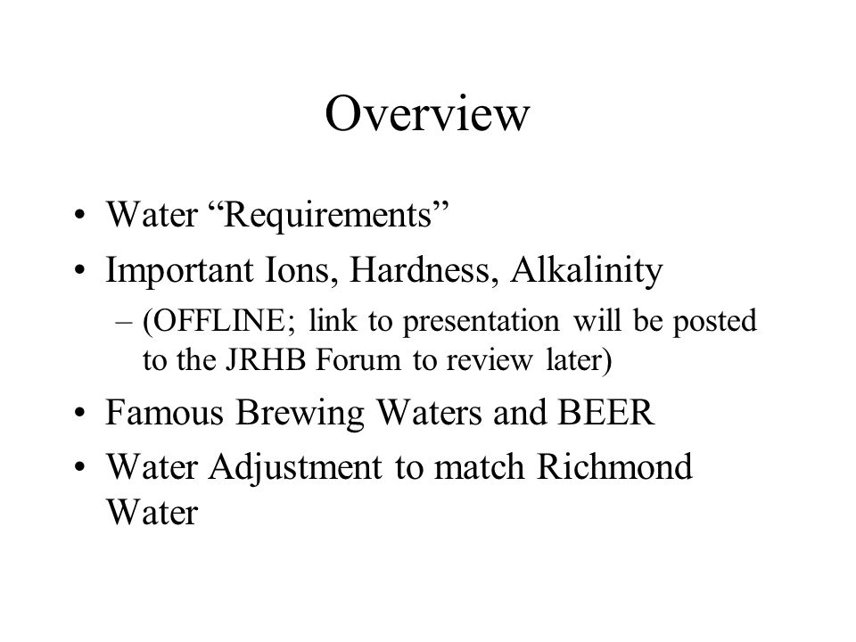 Overview Water Requirements Important Ions, Hardness, Alkalinity