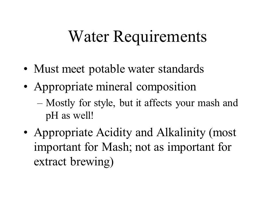 Water Requirements Must meet potable water standards