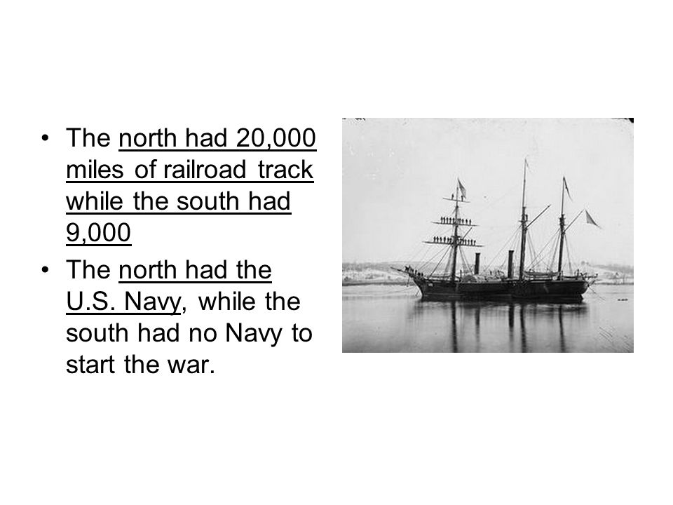 The north had 20,000 miles of railroad track while the south had 9,000