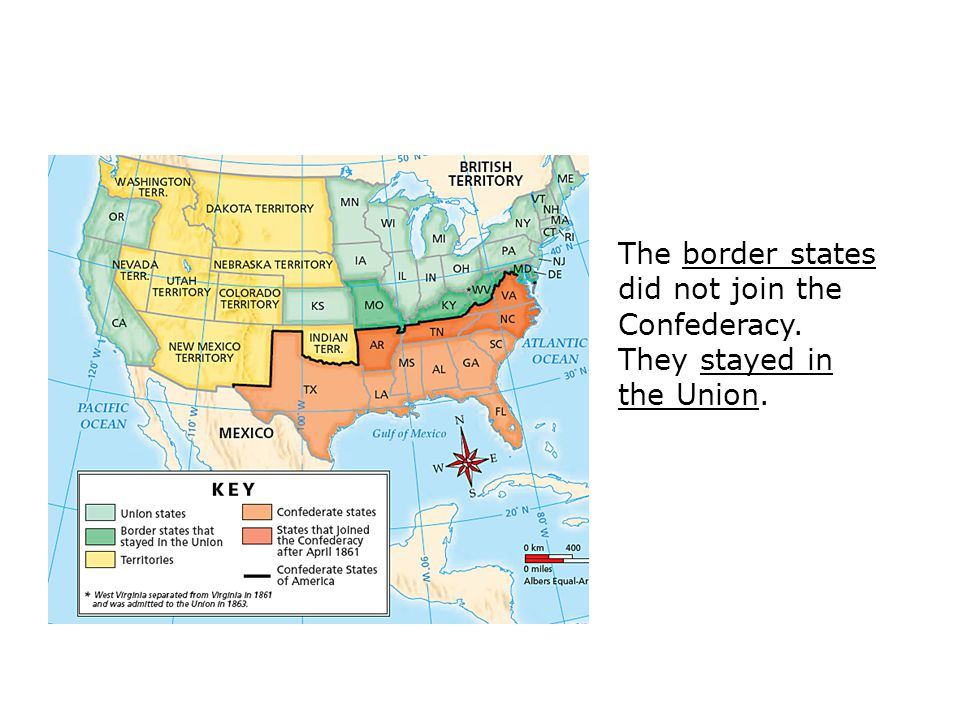 The border states did not join the Confederacy