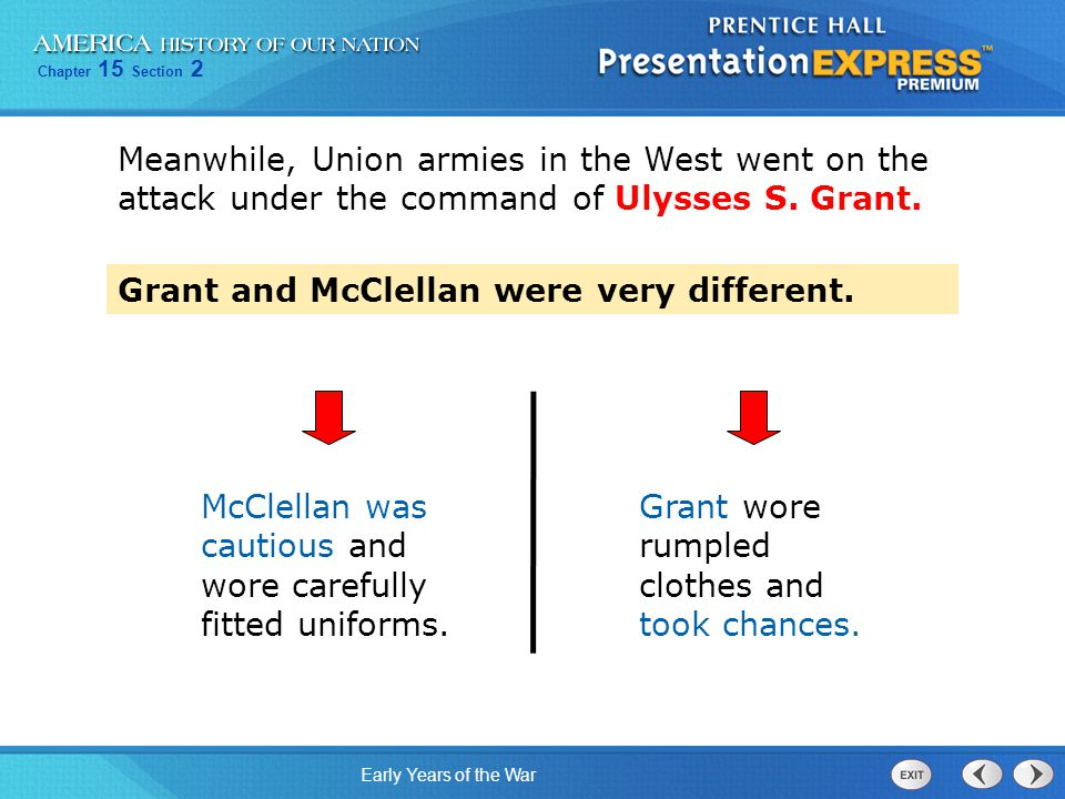 Meanwhile, Union armies in the West went on the attack under the command of Ulysses S. Grant.