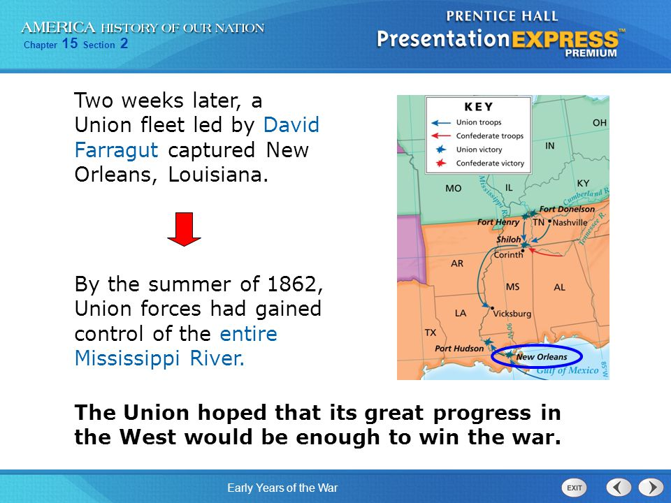 Two weeks later, a Union fleet led by David Farragut captured New Orleans, Louisiana.