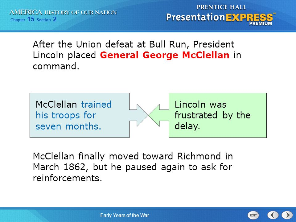 After the Union defeat at Bull Run, President Lincoln placed General George McClellan in command.