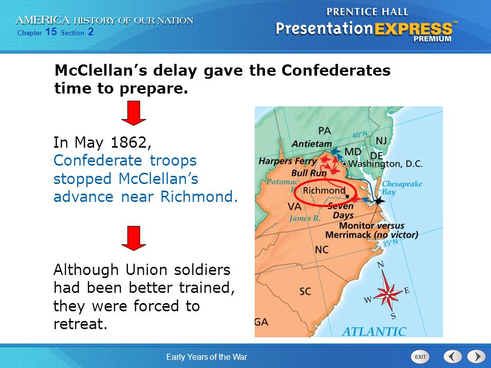 McClellan's delay gave the Confederates time to prepare.