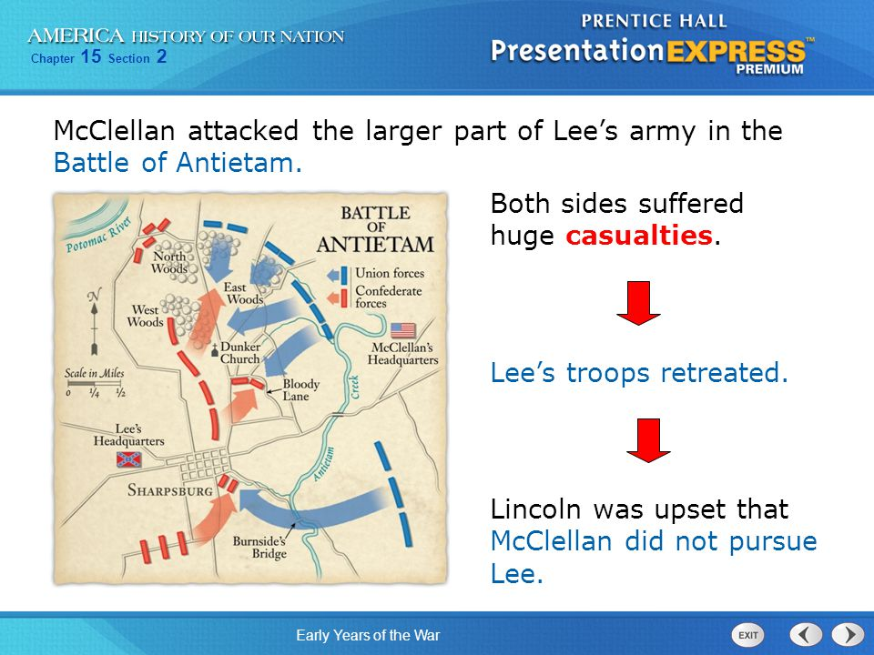 McClellan attacked the larger part of Lee's army in the Battle of Antietam.