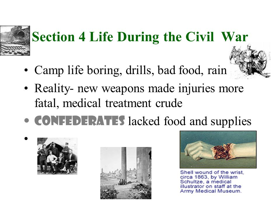 Section 4 Life During the Civil War