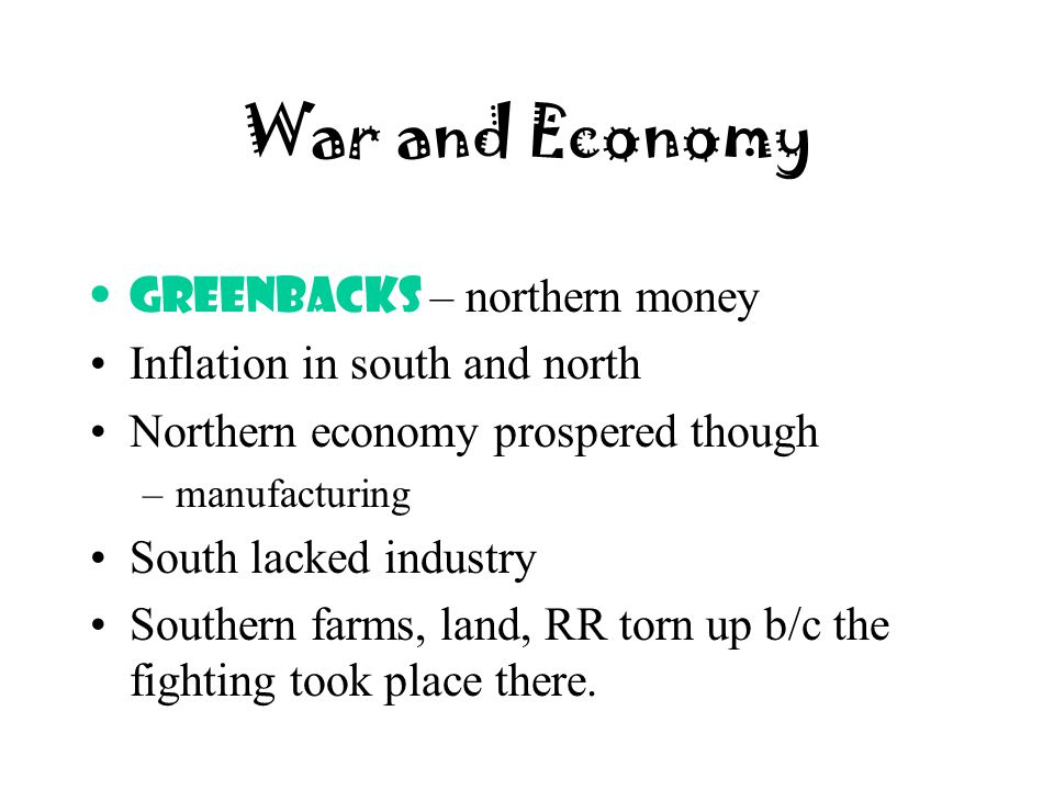 War and Economy Greenbacks – northern money