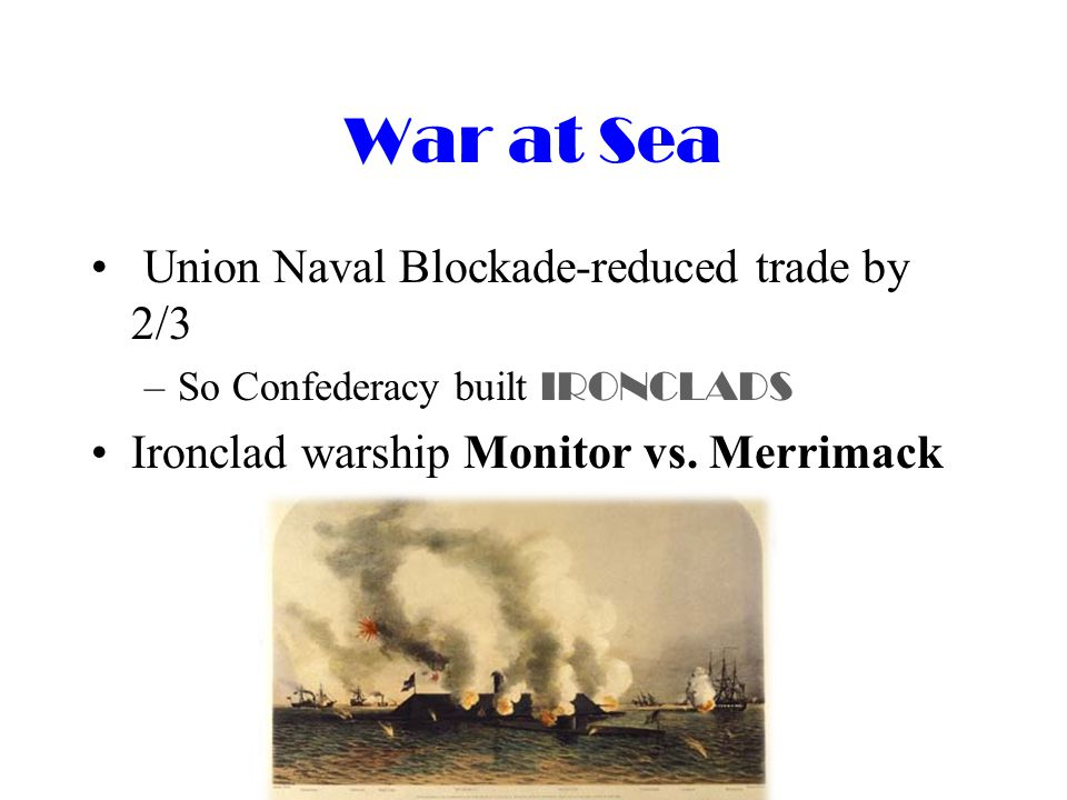 War at Sea Union Naval Blockade-reduced trade by 2/3