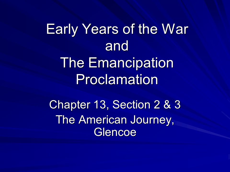 Early Years of the War and The Emancipation Proclamation