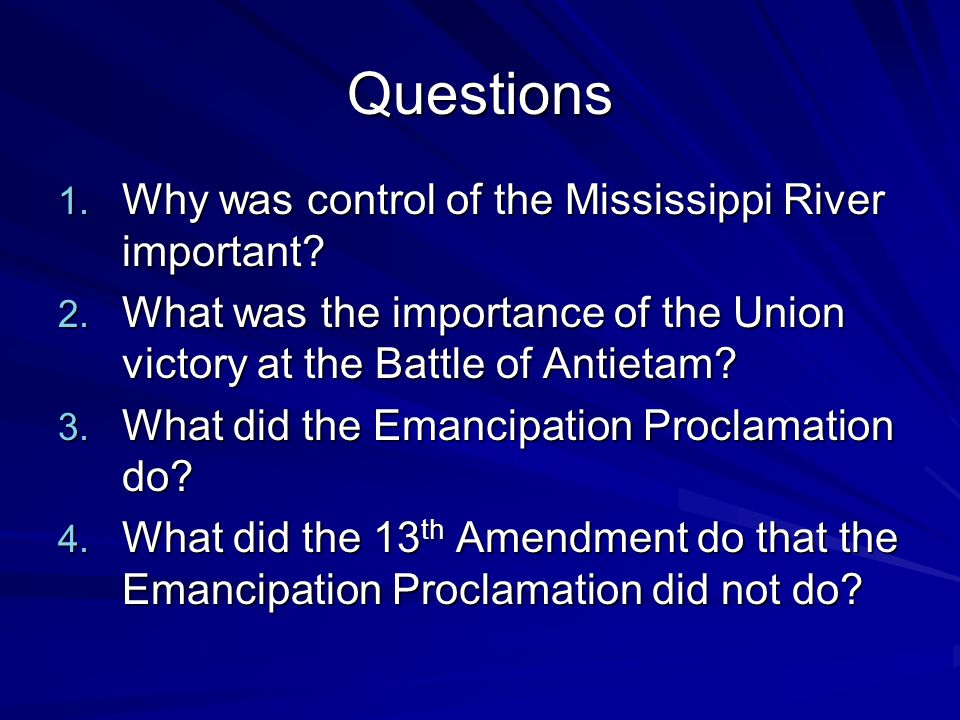 Questions Why was control of the Mississippi River important