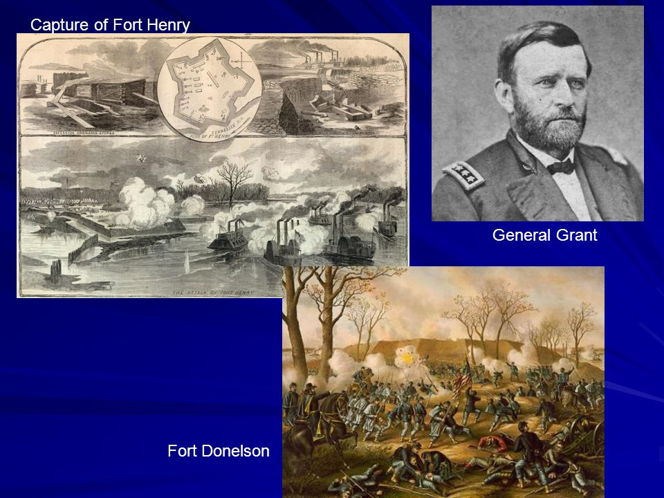 Capture of Fort Henry General Grant Fort Donelson