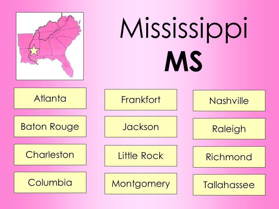 Mississippi MS Atlanta Frankfort Nashville Baton Rouge Jackson Raleigh