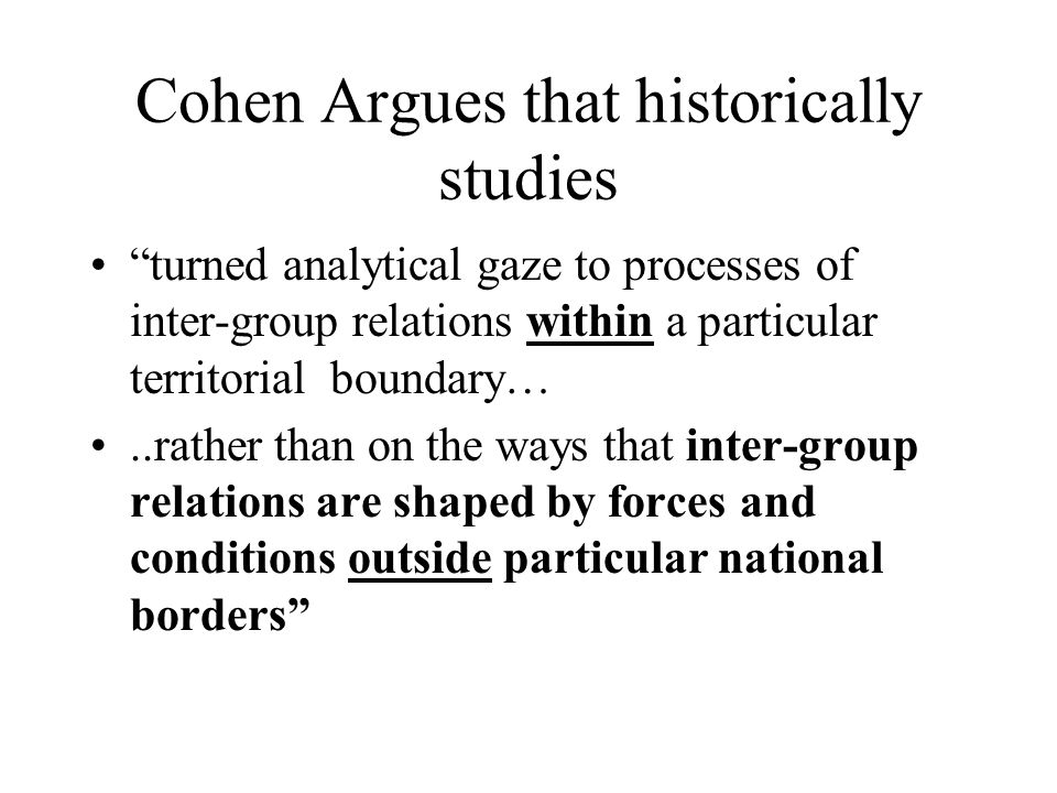 Cohen Argues that historically studies