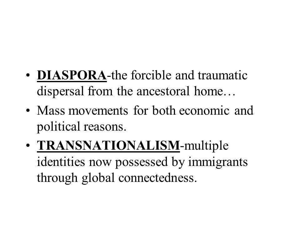 DIASPORA-the forcible and traumatic dispersal from the ancestoral home…