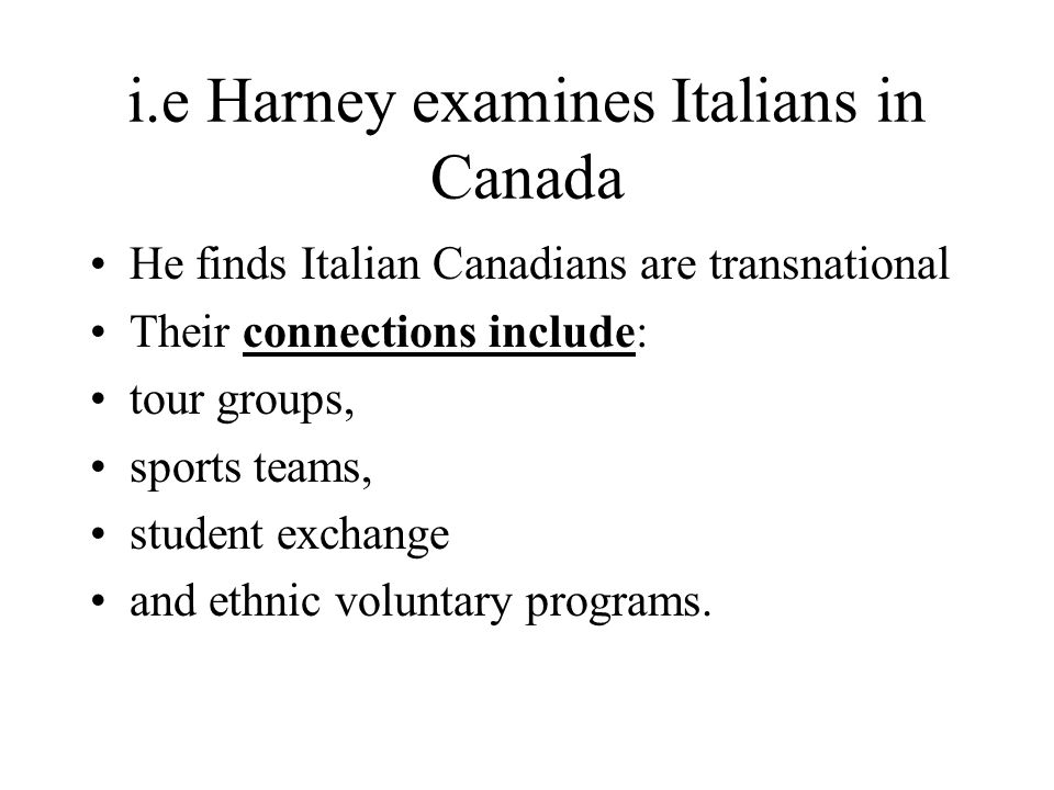 i.e Harney examines Italians in Canada